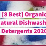 [8 Best] Organic Natural Dishwasher Detergents 2020